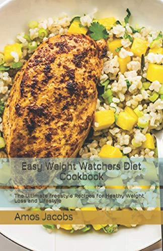 Easy Weight Watchers Diet Cookbook: The Ultimate freestyle...
