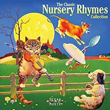 The Classic Nursery Rhymes Collection