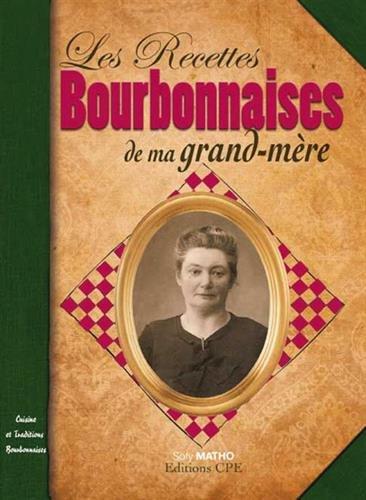 Les Recettes Bourbonnaises De Ma Grand Mere