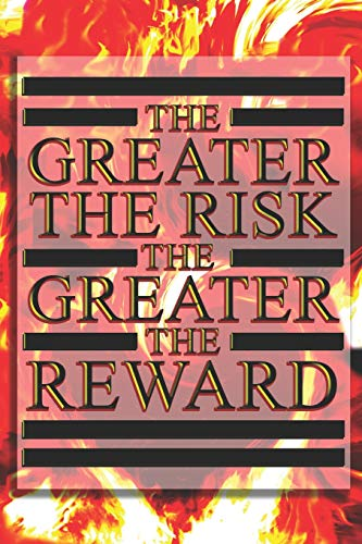 The Greater The Risk The Greater The Reward: 6x9 Medium Ruled Lined 120 Pages Matte Paperback Fun Notebook Journal For Fans Of 'Game Of Thrones'