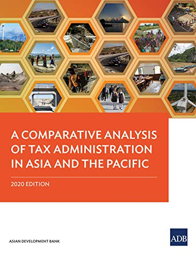 A Comparative Analysis of Tax Administration in Asia and the Pacific: 2020 Edition (English Edition)