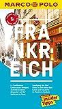 MARCO POLO Reiseführer Frankreich: Reisen mit Insider-Tipps. Inklusive kostenloser Touren-App & Update-Service