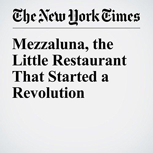 Mezzaluna, the Little Restaurant That Started a Revolution audiobook cover art