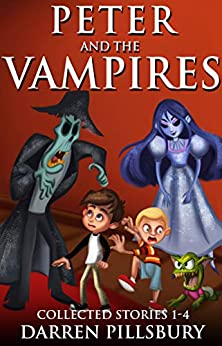 PETER AND THE VAMPIRES: Collected Stories 1-4 (PETER AND THE MONSTERS Book 1) by [Darren Pillsbury]