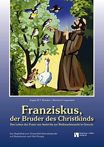 Franziskus, der Bruder des Christkinds: Fensterbild-Adventskalender mit Begleitheft