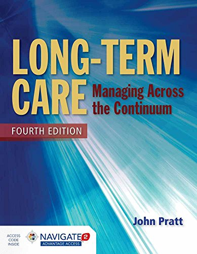 Compare Textbook Prices for Long-Term Care: Managing Across the Continuum 4 Edition ISBN 9781284054590 by Pratt, John
