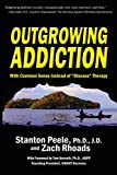 "Image of Outgrowing Addiction: With Common Sense Instead of ""Disease"" Therapy"