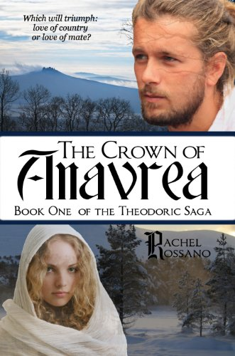 Book: The Crown of Anavrea (The Theodoric Saga) by Rachel Rossano