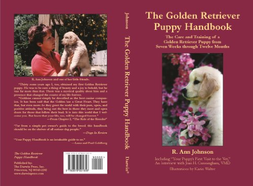 The Golden Retriever Puppy Handbook: The Care and Training of a Golden Retriever Puppy from Seven Weeks to Twelve Months