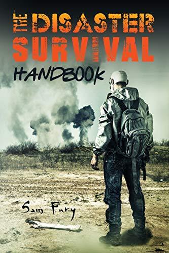 The Disaster Survival Handbook: ...
