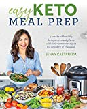 Easy Keto Meal Prep: 4 Weeks of Healthy Ketogenic Meal Plans with 100+ Simple Recipes for Any Day of the Week