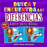 Busca las Diferencias libro para niños: Con más de 100 fantásticas imágenes y todas las soluciones al final del libro
