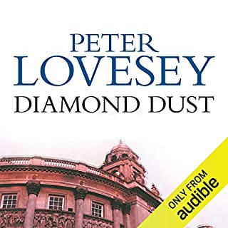 Diamond Dust                   By:                                                                                                                                 Peter Lovesey                               Narrated by:                                                                                                                                 Steve Hodson                      Length: 11 hrs and 28 mins     275 ratings     Overall 4.2