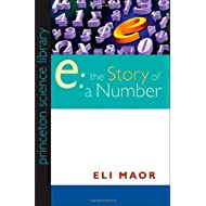 E: The Story of a Number (Princeton Science Library, 72)