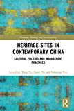 Heritage Sites in Contemporary China: Cultural Policies and Management Practices (Planning, Heritage and Sustainability)