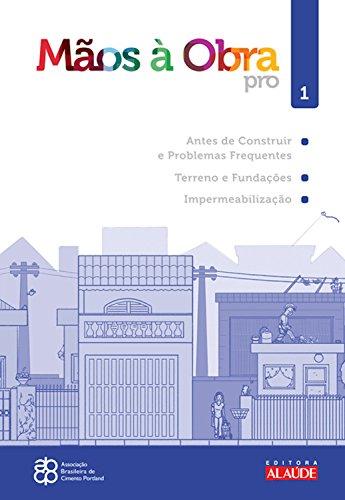Mãos à obra pro Vol.1: Antes de construir e Problemas frequentes de construção, Terreno e fundações, Impermeabilização (Mãos a obra)