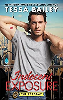 Indecent Exposure: The Academy by [Tessa Bailey]