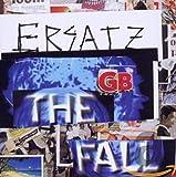 Songtexte von The Fall - Ersatz G.B.