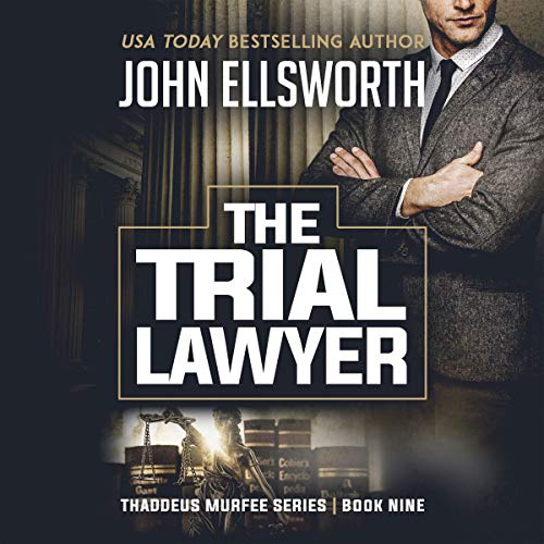 The Trial Lawyer: A Legal Thriller cover art