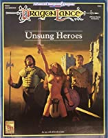 Unsung Heroes (Dragon Lance, Dlr3 Accessory) 1560764236 Book Cover