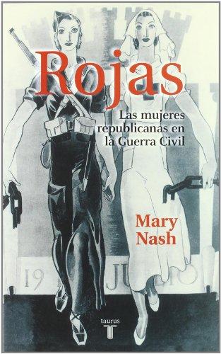 Rojas. las Mujeres Republicanas En La Guerra Civil (Pensamiento)