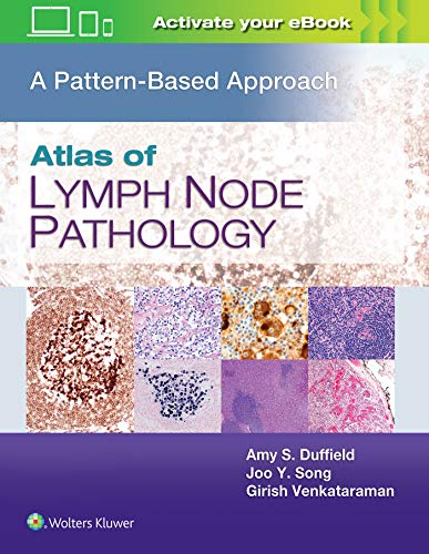 Compare Textbook Prices for Atlas of Lymph Node Pathology: A Pattern Based Approach 1 Edition ISBN 9781496375544 by Duffield MD, Amy S.,Song MD, Joo Y.,Venkataraman MD, Girish