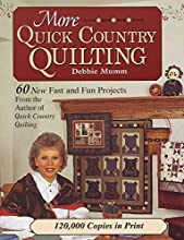 More Quick Country Quilting: 60 New Fast and Fun Projects