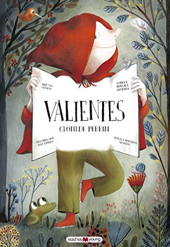 Valientes: ¿Qué sería de nuestros cuentos preferidos sin los valientes que triunfan sobre los villanos? (Libros para los que aman los libros)