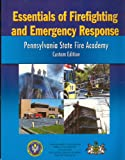 Essentials of Firefighting and Emergency Response (Pennsyvania State Fire Academy Custom Edition)