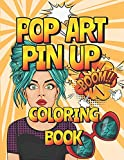 Pop Art Pin Up Coloring Book: Fashion Women Coloring Pages - Chic Vintage Designs - Comic Style Gift...