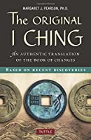 The Original I Ching: An Authentic Translation of the Book of Changes by Margaret J. Pearson Ph.D.(2011-09-10)