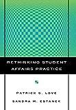 Rethinking Student Affairs Practice
