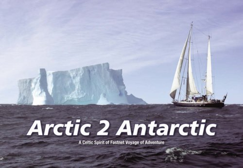 Arctic 2 Antarctic: A Celtic Spirit of Fastnet Voyage