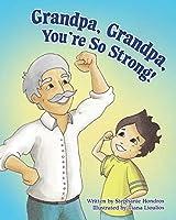 Grandpa, Grandpa, You're So Strong!
