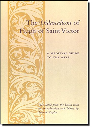 The Didascalicon of Hugh of Saint Victor: A Guide to the Arts