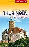 Reiseführer Thüringen: Kultur- und Naturschätze im grünen Herz Deutschlands (Trescher-Reiseführer)