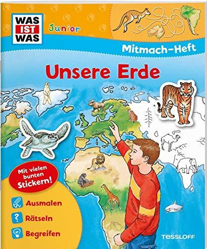 WAS IST WAS Junior Mitmach-Heft Unsere Erde: Spiele, Rätsel, Sticker (WAS IST WAS Junior Mitmach-Hefte)