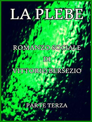 La Plebe, Parte III (of 4): Italian Language (Italian Edition)