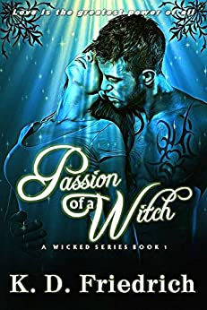 Passion of a Witch: A Wicked Series - Book 1 by [K.D. Friedrich, Hot Tree Editing]