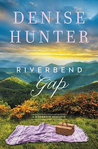 Riverbend Gap (A Riverbend Romance)