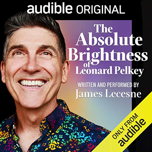 The Absolute Brightness of Leonard Pelkey audiobook cover art