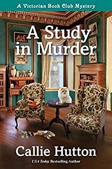 A Study in Murder: A Victorian Book Club Mystery (A Victorian Mystery 1) by [Callie Hutton]