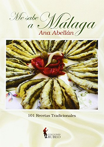 Me sabe a Málaga: 101 recetas tradicionales
