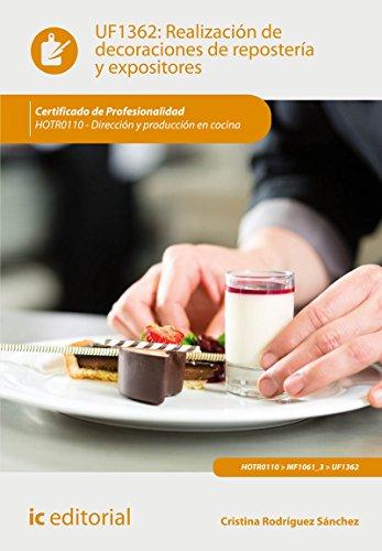 Realización de decoraciones de repostería y expositores. HOTR0110 - Dirección y producción en cocina