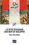 Le Rite Écossais Ancien et Accepté - « Que sais-je ? » n° 3916 - Format Kindle - 6,99 €