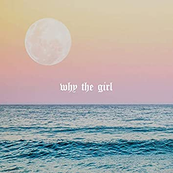 Why The Girl
