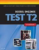 Diesel Engines TEST T2 (Thomson Delmar Learning's Ase Test Preparation Series)