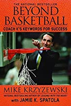 by Jamie K. Spatola,by Mike Krzyzewski Beyond Basketball: Coach K's Keywords for Success(text only)1st (First) edition [Paperback]2007