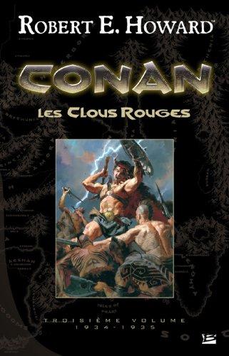 Conan T03 Les Clous rouges: Conan (Fantasy) (Fr... [French] 235294306X Book Cover