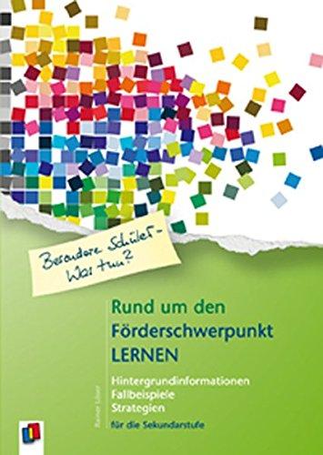 Besondere Schüler - Was tun? Rund um den Förderschwerpunkt Lernen: Hintergrundinformationen -Fallbeispiele - Strategien für die Sekundarstufe
